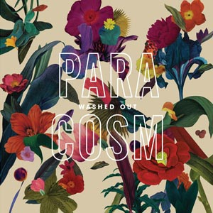 washed_out_paracosm